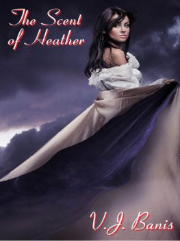 The Scent of Heather, V.J.Banis