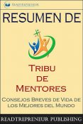 "Resumen De ""Tribu De Mentores"", Readtrepreneur Publishing"