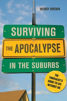 Surviving the Apocalypse in the Suburbs, Wendy Brown
