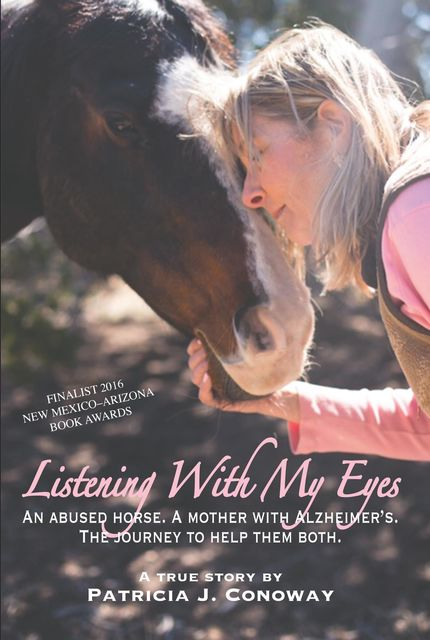 Listening With My Eyes, Patricia J Conoway
