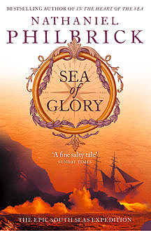 Sea of Glory: The Epic South Seas Expedition 1838–42, Nathaniel Philbrick