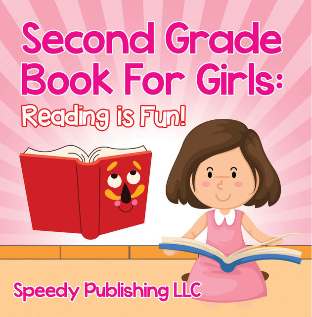 Second Grade Book For Girls: Reading is Fun!, Speedy Publishing LLC