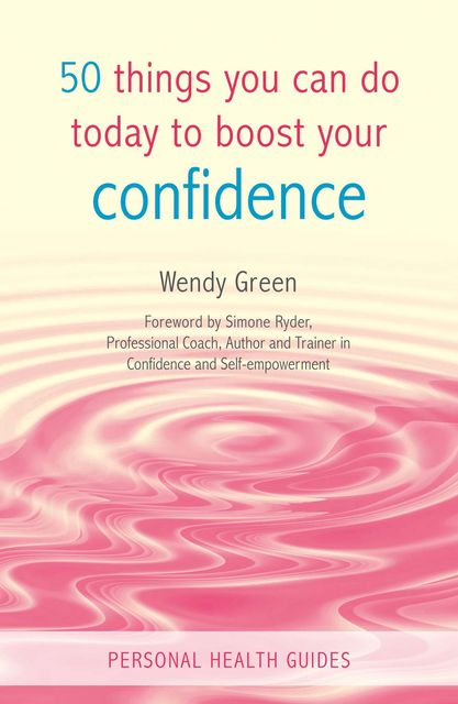 50 Things You Can Do Today to Boost Your Confidence, Wendy Green