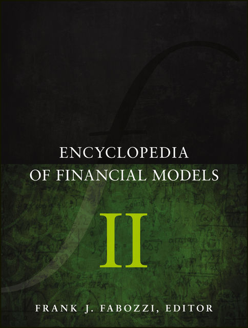 Encyclopedia of Financial Models, Volume II, Frank J.Fabozzi