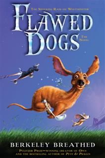 Flawed Dogs: The Novel, Berkeley Breathed