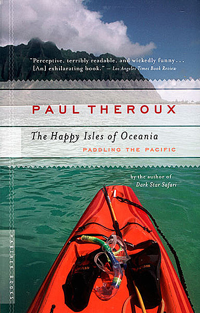 The Happy Isles of Oceania, Paul Theroux