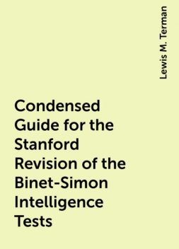 Condensed Guide for the Stanford Revision of the Binet-Simon Intelligence Tests, Lewis M. Terman