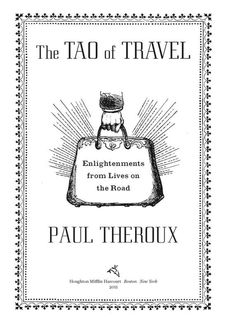 The Tao of Travel, Paul Theroux