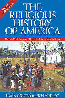 The Religious History of America, Edwin S. Gaustad, Leigh Schmidt