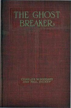 The Ghost Breaker / A Novel Based Upon the Play, Charles Goddard