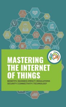 Mastering The Internet of Things,
