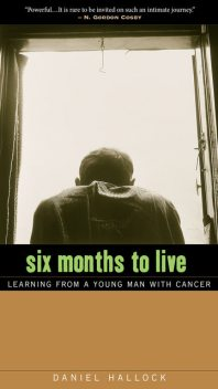 Six Months to Live, Daniel Hallock