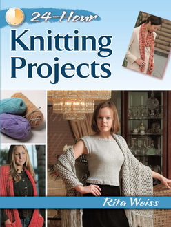 24-Hour Knitting Projects, Rita Weiss