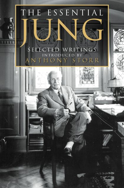 The Essential Jung: Selected Writings, Anthony Storr