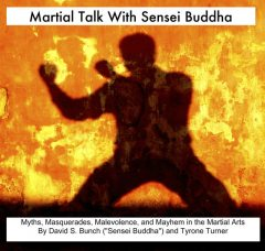 Martial Talk With Sensei Buddha, David Bunch