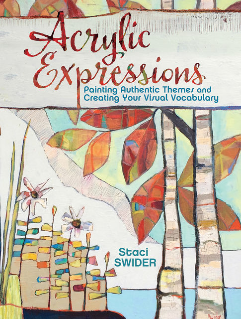 Acrylic Expressions, Staci Swider