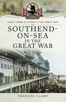 Southend-on-Sea in the Great War, Frances Clamp