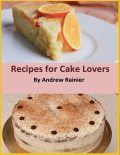 Recipes for Cake Lovers, Andrew Rainier