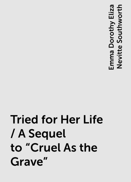 Tried for Her Life / A Sequel to
