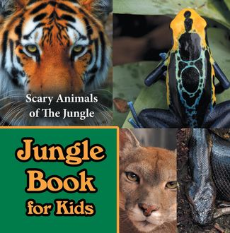 Jungle Book for Kids: Scary Animals of The Jungle, Baby Professor