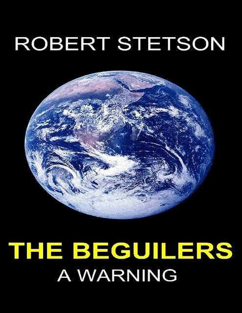 The Beguilers a Warning, Robert Stetson
