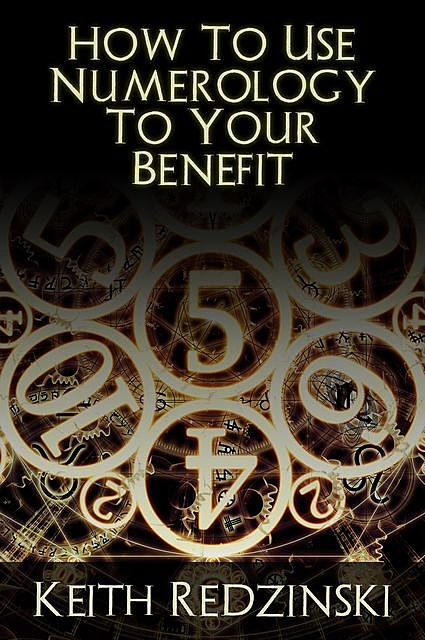 How To Use Numerology To Your Benefit, Keith Redzinski