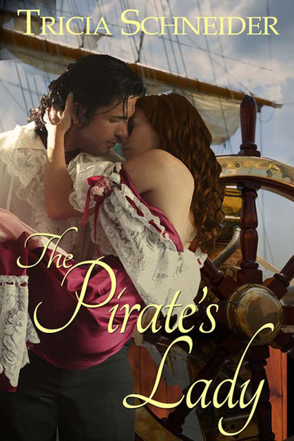 The Pirate's Lady, Tricia Schneider