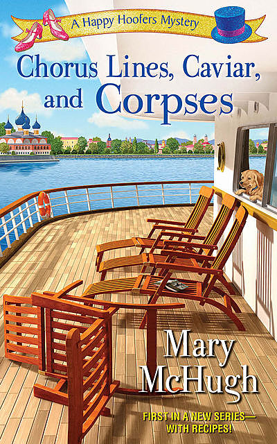 Chorus Lines, Caviar, and Corpses, Mary McHugh