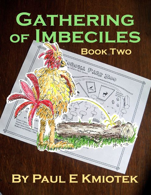 Gathering of Imbeciles; Book Two, Paul E Kmiotek