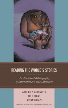 Reading the World's Stories, Annette Y. Goldsmith, Susan Corapi, Theo Heras