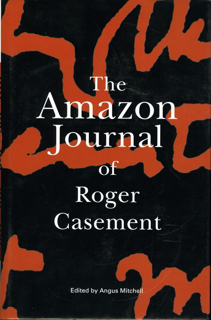 The Amazon Journal of Roger Casement, Angus Mitchell