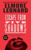 Escape from Five Shadows, Elmore Leonard