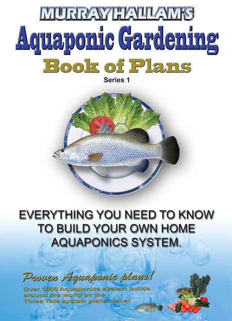 Murray Hallam's Aquaponic Gardening, Murray Hallam