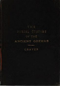 The Burial Customs of the Ancient Greeks, Frank Pierrepont Graves