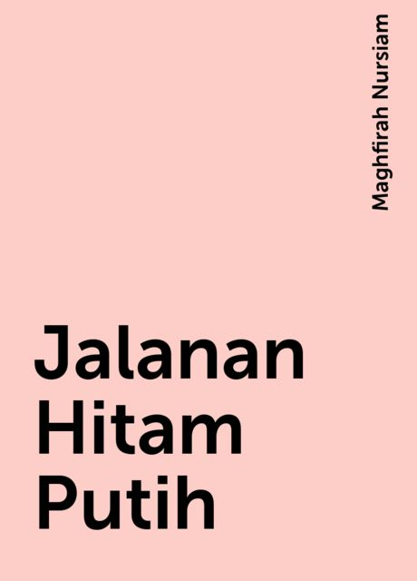 Jalanan Hitam Putih, Maghfirah Nursiam