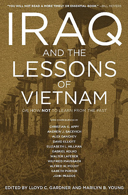 Iraq and the Lessons of Vietnam, Lloyd C.Gardner, Marilyn B. Young