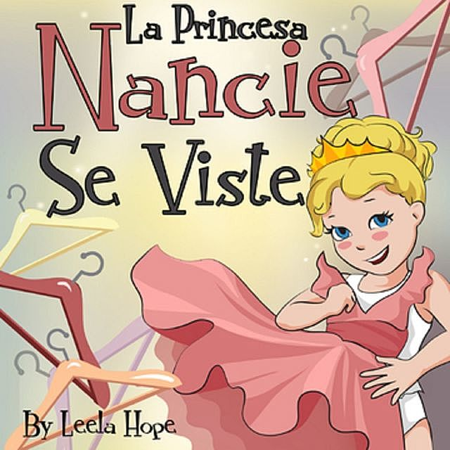 La Princesa Nancie Se Viste, Leela hope