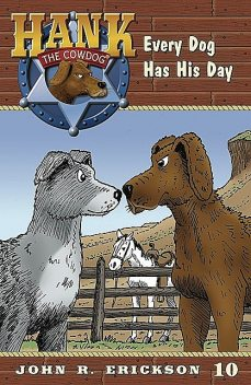 Every Dog Has His Day, Gerald L.Holmes, John R.Erickson
