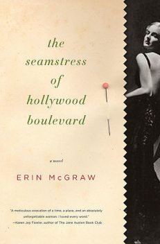 The Seamstress of Hollywood Boulevard, Erin McGraw