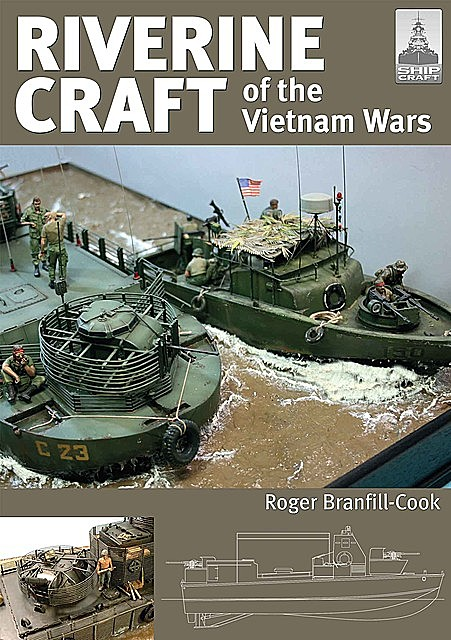 Riverine Craft of the Vietnam Wars, Roger Branfill-Cook