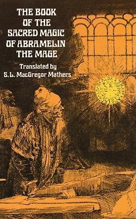 The Book of the Sacred Magic of Abramelin the Mage, S.L.Mac gregor Mathers