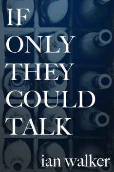 If Only They Could Talk, Ian Walker