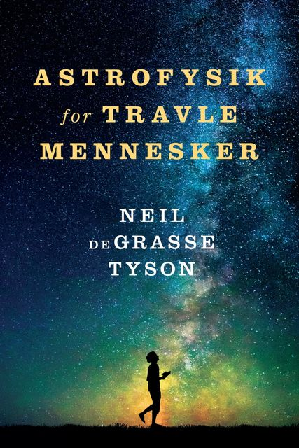 Astrofysik for travle mennesker, Neil deGrasse Tyson