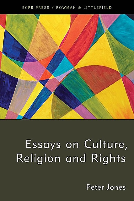 Essays on Culture, Religion and Rights, Peter Jones