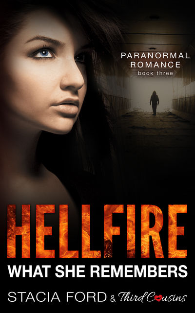 Hellfire – What She Remembers, Stacia Ford, Third Cousins