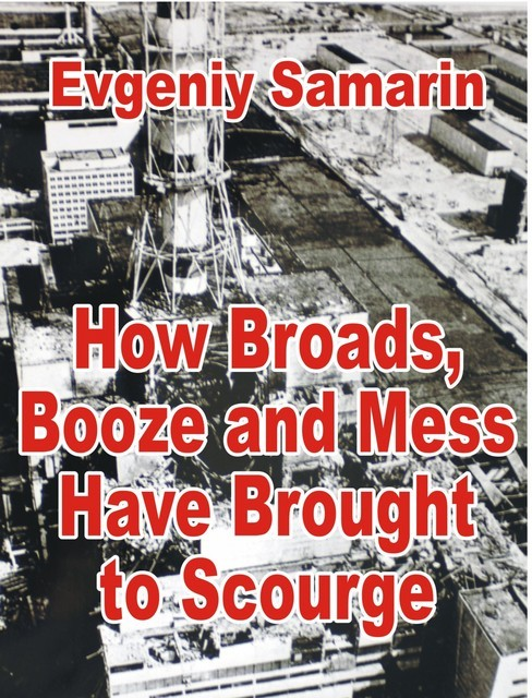How Broads, Booze and Mess Have Brought to Scourge, Evgeniy Fyodorovich Samarin