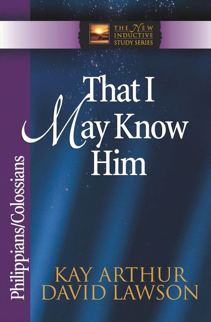 That I May Know Him, David Lawson, Kay Arthur