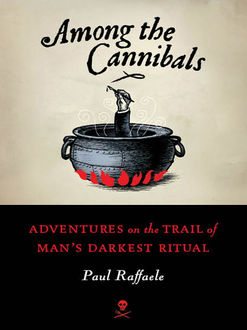 Among the Cannibals, Paul Raffaele