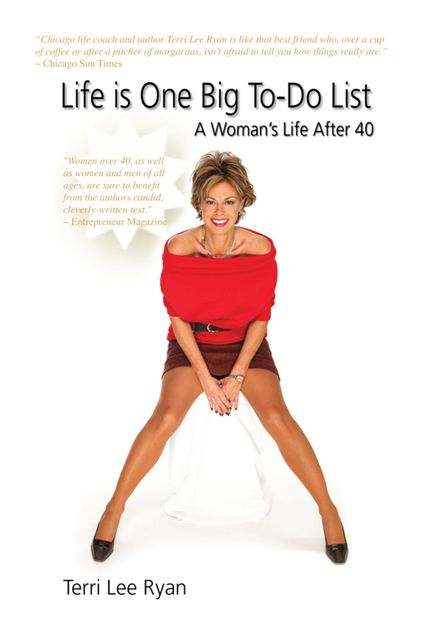 Life is One Big To-Do List~A Woman's Life After 40, Terri Lee Ryan
