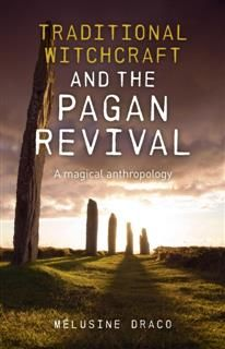 Traditional Witchcraft and the Pagan Revival, Suzanne Ruthven